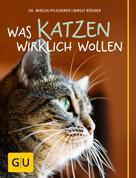 Birgit Rödder: Was Katzen wirklich wollen ★★★