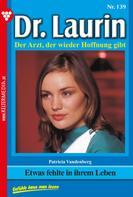Patricia Vandenberg: Dr. Laurin 139 – Arztroman ★★★★★