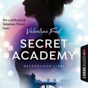 Gefährliche Liebe - Secret Academy, Teil 2 (Ungekürzt)