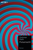 Dietmar Dath: Pulsarnacht