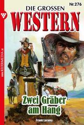 Die großen Western 276 - Zwei Gräber am Hang