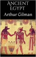 Arthur Gilman: Ancient Egypt