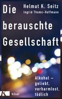 Helmut K. Seitz: Die berauschte Gesellschaft ★★★