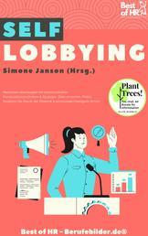 Self Lobbying - Menschen überzeugen mit Kommunikation Manipulationstechniken & Strategie, Ziele erreichen, Public Relations die Macht der Rhetorik & emotionale Intelligenz lernen