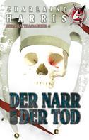 Charlaine Harris: Der Narr und der Tod ★★★★
