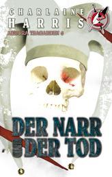 Der Narr und der Tod - Ein Südstaaten-Krimi von TrueBlood-Autorin Charlaine Harris