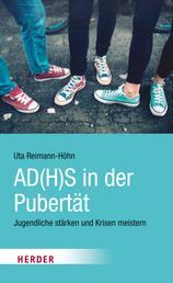 AD(H)S in der Pubertät - Jugendliche stärken und Krisen meistern