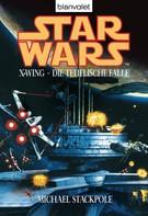 Michael A. Stackpole: Star Wars. X-Wing. Die teuflische Falle ★★★★★