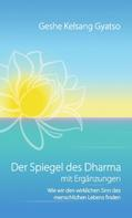 Geshe Kelsang Gyatso: Der Spiegel des Dharma mit Ergänzungen