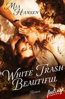 Mia Hansen: White Trash Beautiful ★★★★