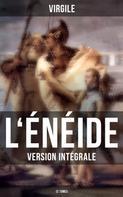 Virgile: L'Énéide (Version intégrale - 12 Tomes)