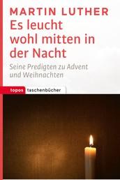 Es leucht wohl mitten in der Nacht - Seine Predigten zu Advent und Weihnachten
