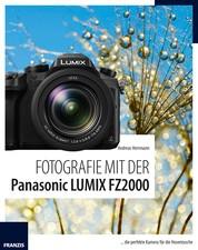Fotografie mit der Panasonic LUMIX FZ2000 - ... die perfekte Kamera für die Hosentasche