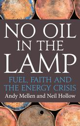 No Oil In The Lamp - Fuel, faith and the energy crisis