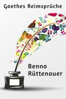 Benno Rüttenauer: Goethes Reimsprüche
