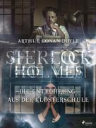 Arthur Conan Doyle: Die Entführung aus der Klosterschule