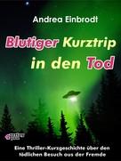 Andrea Einbrodt: Blutiger Kurztrip in den Tod
