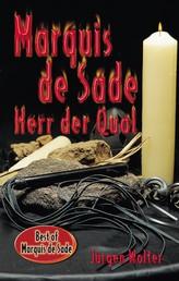 Marquis de Sade - Herr der Qual