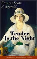 F. Scott Fitzgerald: Tender Is the Night (The Original Unabridged 1934 Edition)