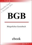 Deutscher Gesetzgeber: BGB - Bürgerliches Gesetzbuch - Aktueller Stand: 1. November 2015 ★★★★