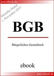 BGB - Bürgerliches Gesetzbuch - Aktueller Stand: 1. November 2015 - E-Book