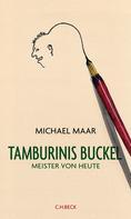 Michael Maar: Tamburinis Buckel