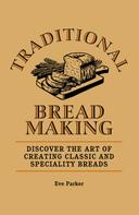 Eve Parker: Traditional Breadmaking