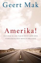 Amerika! - Auf der Suche nach dem Land der unbegrenzten Möglichkeiten