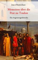 Memoiren über die Pest zu Toulon - Ein Augenzeugenbericht