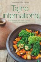 Tina Engel: Tajine Kochbuch: Tajine international. 100 Rezepte aus dem Lehmtopf – inspiriert aus aller Welt. Kochen mit der Tajine. Mit Gerichten aus Europa, Nordafrika und dem Orient. ★★★★