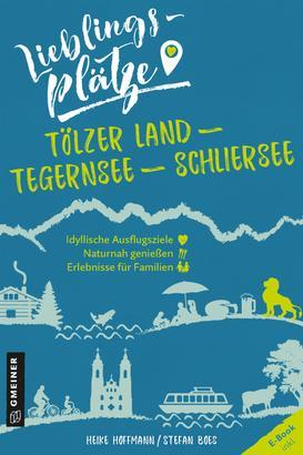 Lieblingsplätze Tölzer Land - Tegernsee - Schliersee