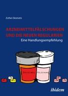 Esther Destratis: Arzneimittelfälschungen und die neuen Regularien