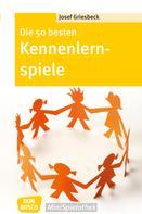 Josef Griesbeck: Die 50 besten Kennenlernspiele - eBook