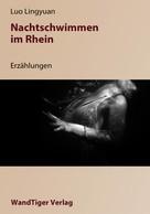 Luo Lingyuan: Nachtschwimmen im Rhein