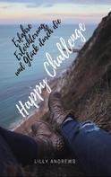 Lilly Andrews: Erfahre Erleichterung und Glück durch die Happy Challenge ★★★★★