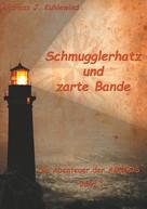 Andreas J. Kuhlewind: Schmugglerhatz und zarte Bande