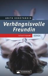 Verhängnisvolle Freundin - Stuttgart-Krimi