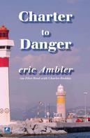 Eric Ambler: Charter To Danger ★★★★