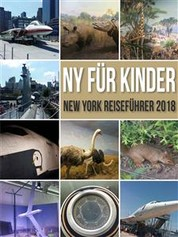 NY Für Kinder - New York Reiseführer 2018 - Kinderreiseführer