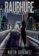 Martin Barkawitz: Raubhure ★★★