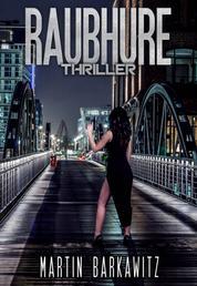 Raubhure - Thriller