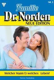 Familie Dr. Norden - Neue Edition 3 – Arztroman - Welcher Mann für welches Leben?