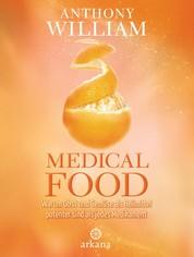 Medical Food - Warum Obst und Gemüse als Heilmittel potenter sind als jedes Medikament