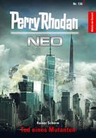 Rainer Schorm: Perry Rhodan Neo 136: Tod eines Mutanten ★★★★