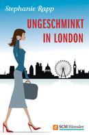 Stephanie Rapp: Ungeschminkt in London ★★★