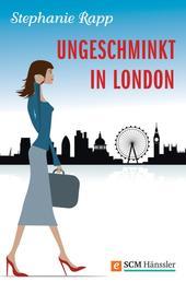 Ungeschminkt in London