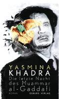 Yasmina Khadra: Die letzte Nacht des Muammar al-Gaddafi ★★★★