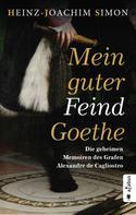 Heinz-Joachim Simon: Mein guter Feind Goethe. Die geheimen Memoiren des Grafen Alexandre de Cagliostro