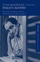 Italo Calvino: Correspondencia (1940-1985)