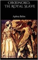 Aphra Behn: Oroonoko, The Royal Slave
